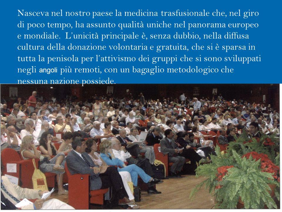 Pavullo 29 ottobre 095 La presenza in Italia di un volontariato del sangue numeroso ed organizzato fin dai primi anni del novecento, ha favorito una c