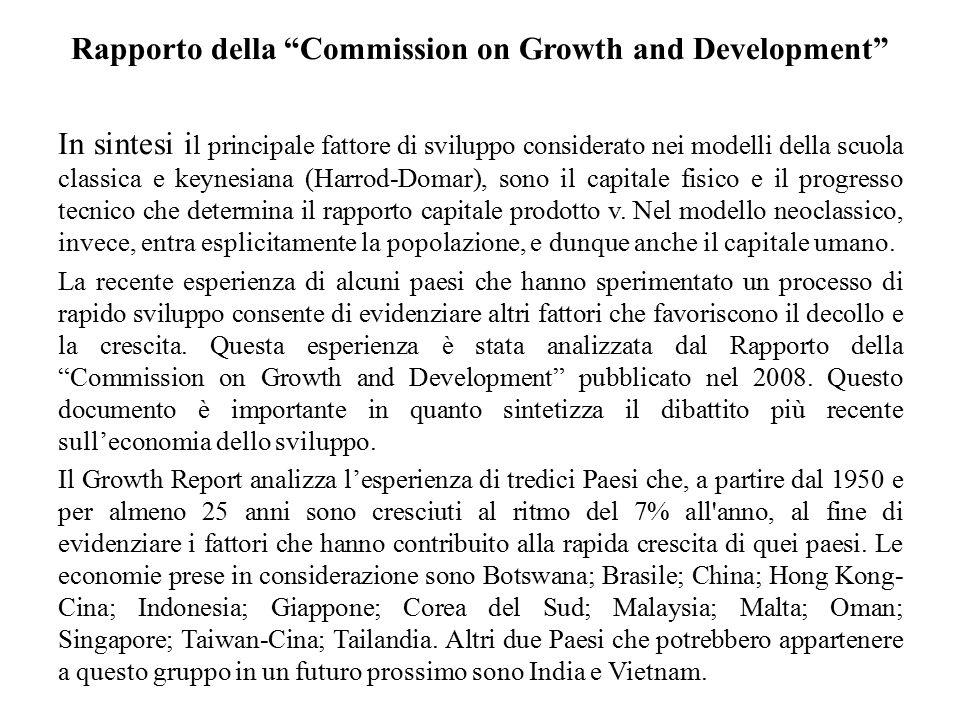 """Rapporto della """"Commission on Growth and Development"""" In sintesi i l principale fattore di sviluppo considerato nei modelli della scuola classica e ke"""
