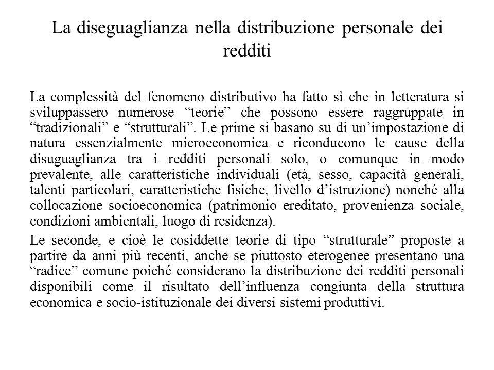 La diseguaglianza nella distribuzione personale dei redditi La complessità del fenomeno distributivo ha fatto sì che in letteratura si sviluppassero n