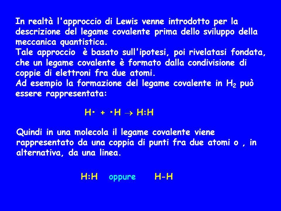 In realtà l'approccio di Lewis venne introdotto per la descrizione del legame covalente prima dello sviluppo della meccanica quantistica. Tale approcc