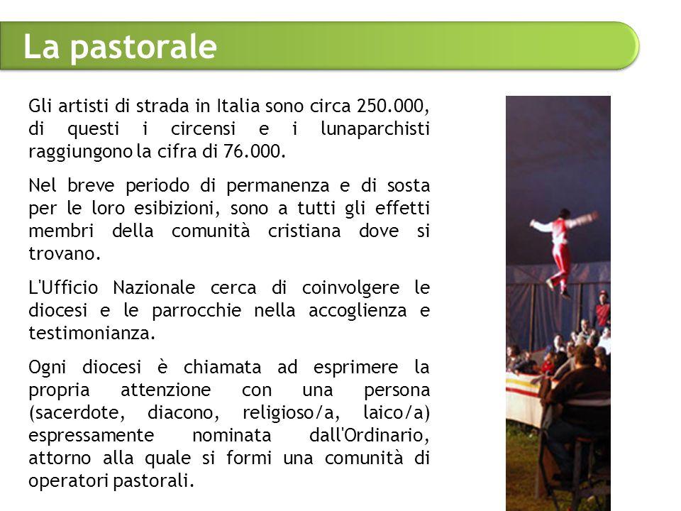 La pastorale Gli artisti di strada in Italia sono circa 250.000, di questi i circensi e i lunaparchisti raggiungono la cifra di 76.000.