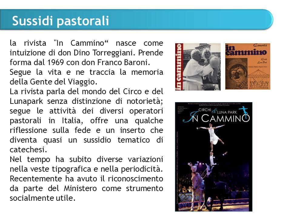 Sussidi pastorali la rivista In Cammino nasce come intuizione di don Dino Torreggiani.