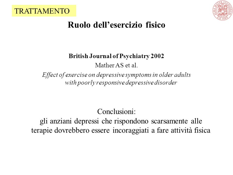 Ruolo dell'esercizio fisico British Journal of Psychiatry 2002 Mather AS et al.