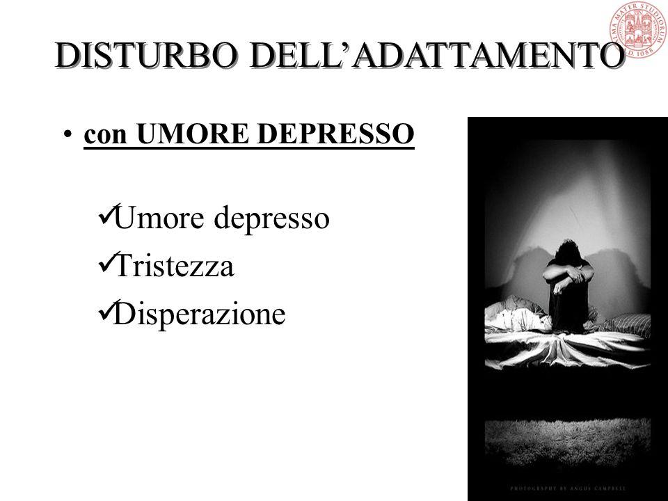 con UMORE DEPRESSO Umore depresso Tristezza Disperazione DISTURBO DELL'ADATTAMENTO