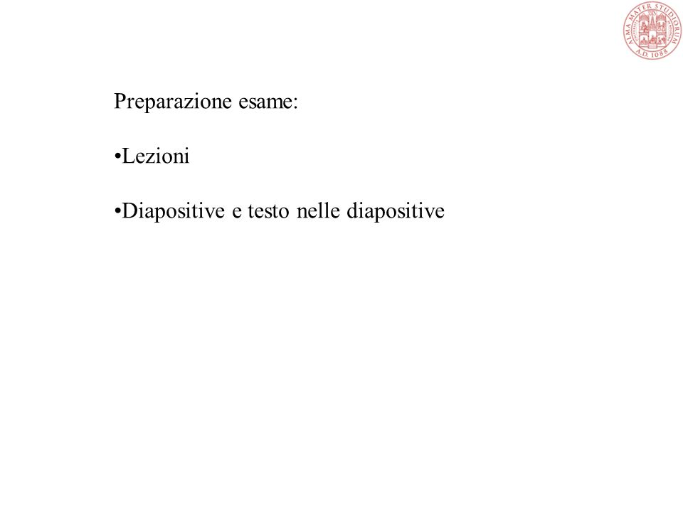 Preparazione esame: Lezioni Diapositive e testo nelle diapositive