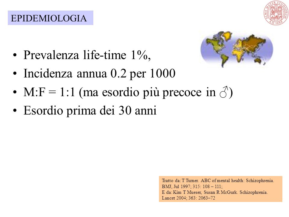 Prevalenza life-time 1%, Incidenza annua 0.2 per 1000 M:F = 1:1 (ma esordio più precoce in ♂) Esordio prima dei 30 anni Tratto da: T Turner. ABC of me