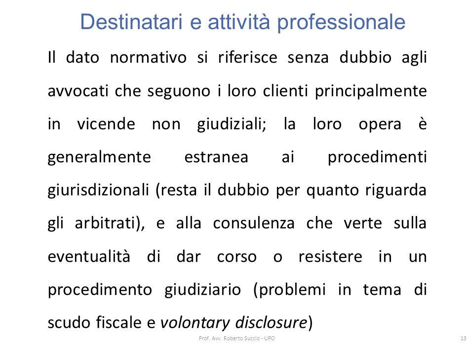 Destinatari e attività professionale Il dato normativo si riferisce senza dubbio agli avvocati che seguono i loro clienti principalmente in vicende no