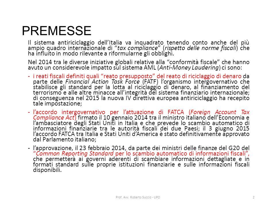 """PREMESSE Il sistema antiriciclaggio dell'Italia va inquadrato tenendo conto anche del più ampio quadro internazionale di """"tax compliance"""" (rispetto de"""