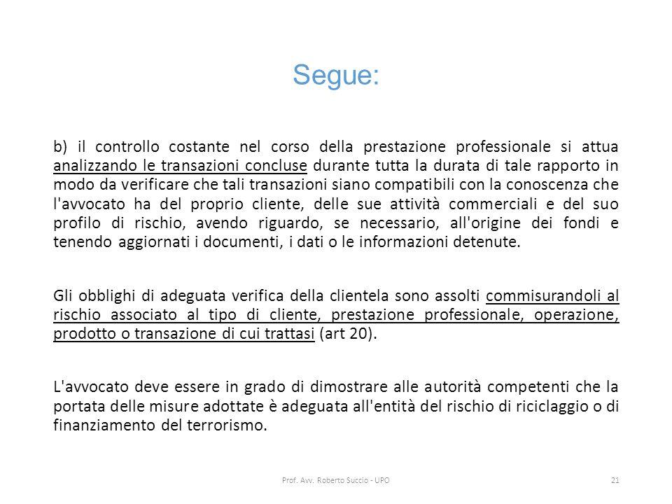 Segue: b) il controllo costante nel corso della prestazione professionale si attua analizzando le transazioni concluse durante tutta la durata di tale