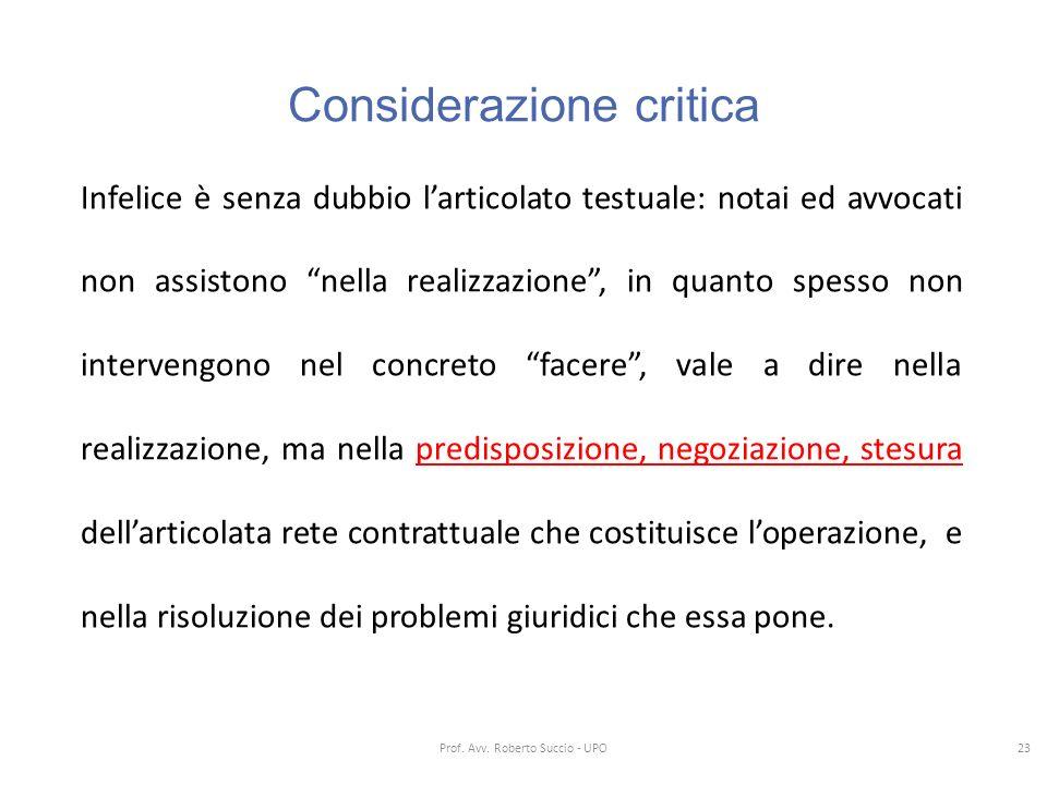 """Considerazione critica Infelice è senza dubbio l'articolato testuale: notai ed avvocati non assistono """"nella realizzazione"""", in quanto spesso non inte"""