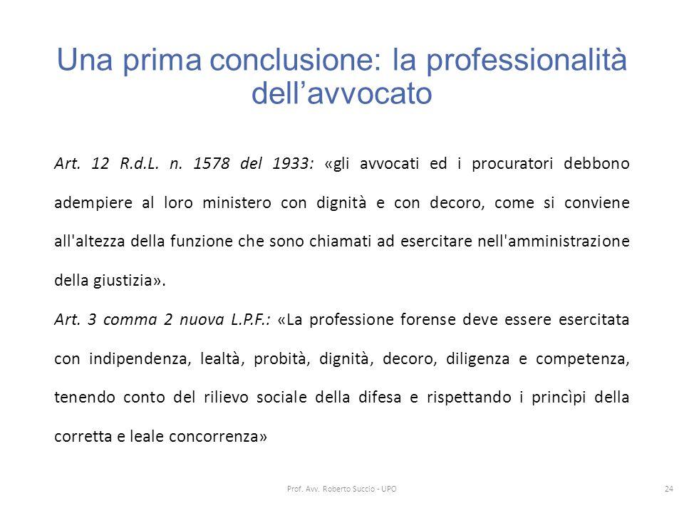 Una prima conclusione: la professionalità dell'avvocato Art. 12 R.d.L. n. 1578 del 1933: «gli avvocati ed i procuratori debbono adempiere al loro mini