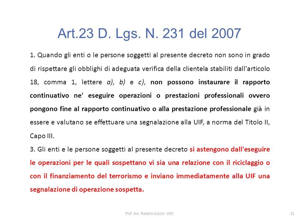 Art.23 D. Lgs. N. 231 del 2007 1. Quando gli enti o le persone soggetti al presente decreto non sono in grado di rispettare gli obblighi di adeguata v