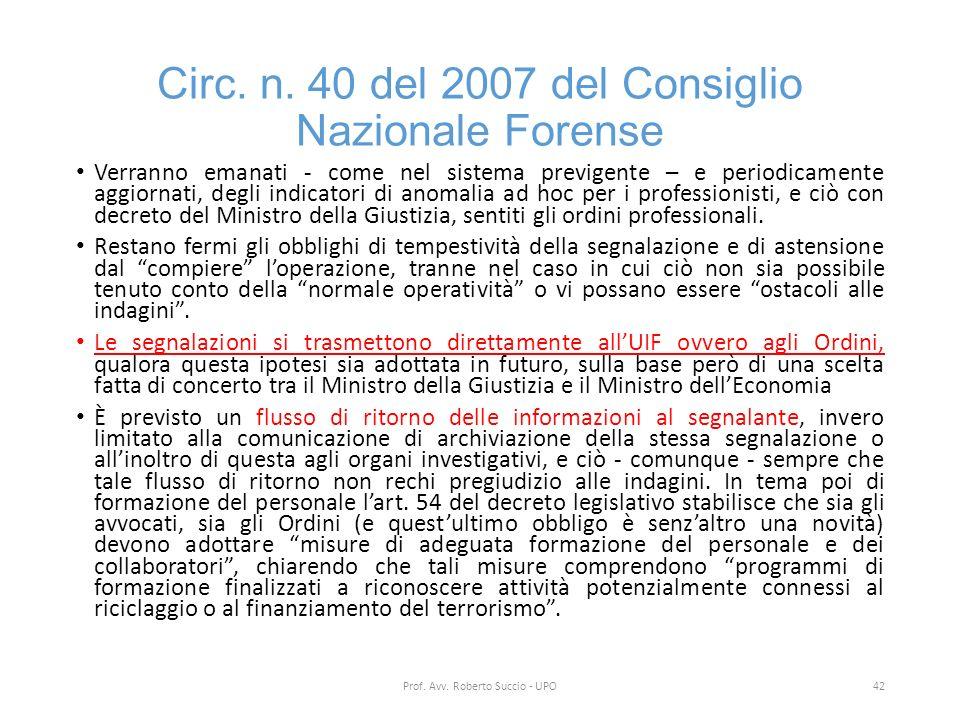 Circ. n. 40 del 2007 del Consiglio Nazionale Forense Verranno emanati - come nel sistema previgente – e periodicamente aggiornati, degli indicatori di