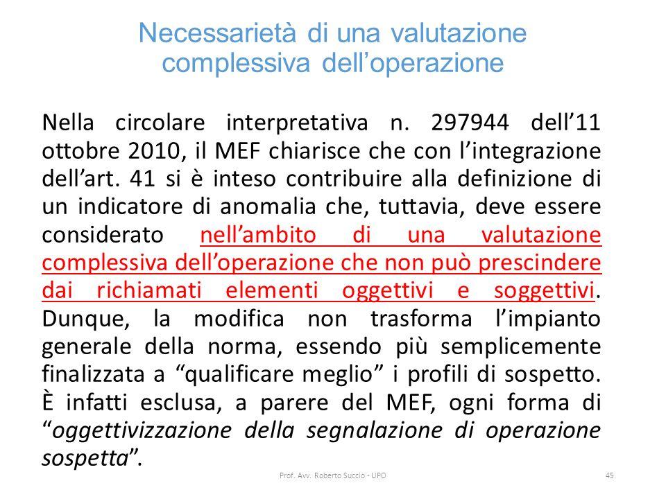 Necessarietà di una valutazione complessiva dell'operazione Nella circolare interpretativa n. 297944 dell'11 ottobre 2010, il MEF chiarisce che con l'