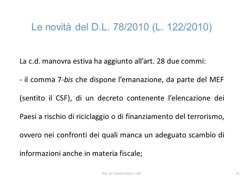 Le novità del D.L. 78/2010 (L. 122/2010) La c.d. manovra estiva ha aggiunto all'art. 28 due commi: - il comma 7-bis che dispone l'emanazione, da parte