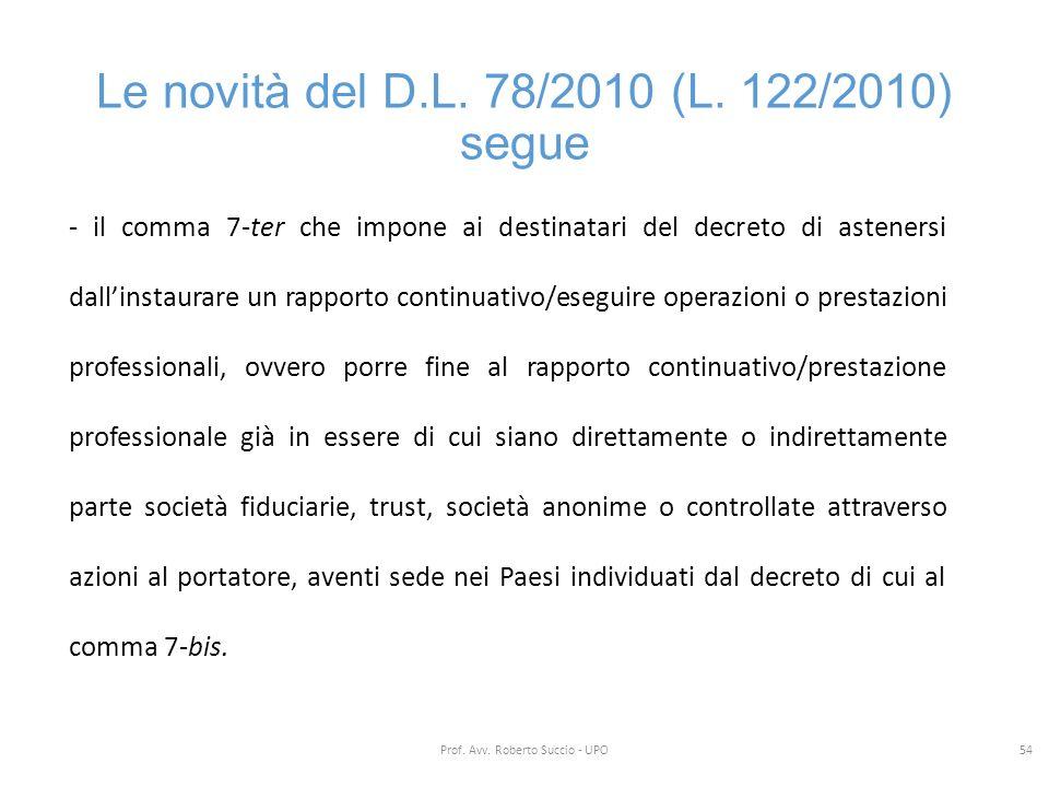 Le novità del D.L. 78/2010 (L. 122/2010) segue - il comma 7-ter che impone ai destinatari del decreto di astenersi dall'instaurare un rapporto continu