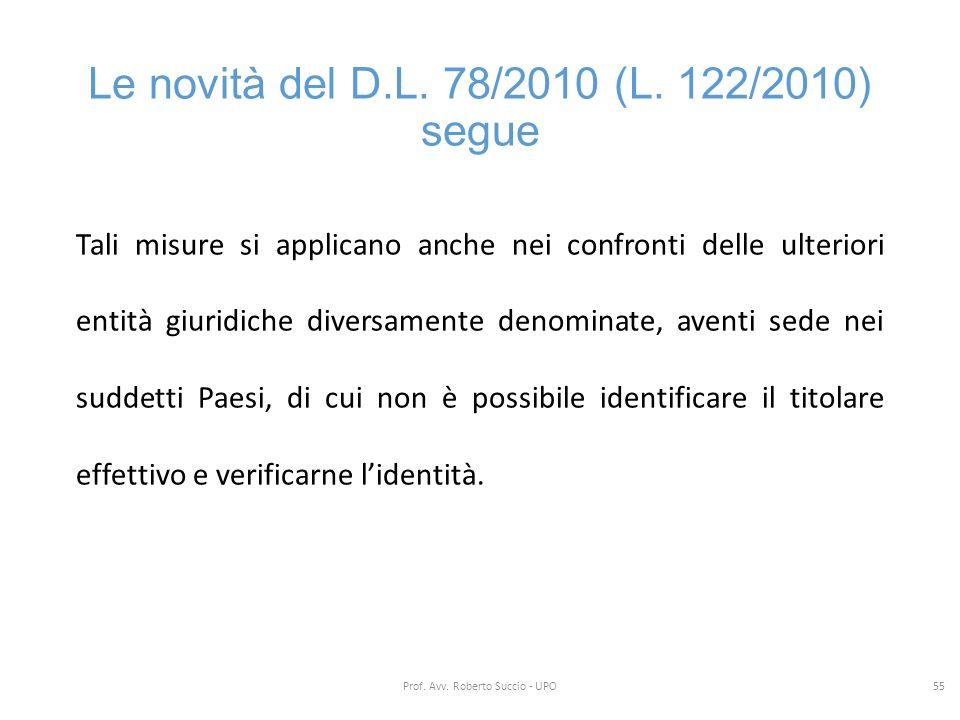 Le novità del D.L. 78/2010 (L. 122/2010) segue Tali misure si applicano anche nei confronti delle ulteriori entità giuridiche diversamente denominate,