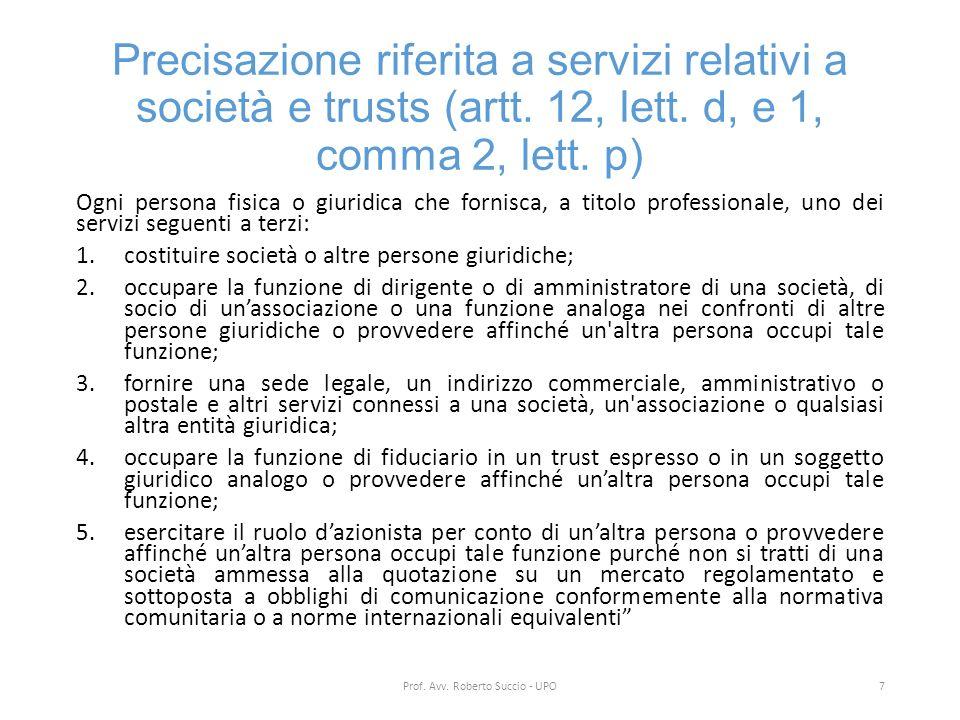 Precisazione riferita a servizi relativi a società e trusts (artt. 12, lett. d, e 1, comma 2, lett. p) Ogni persona fisica o giuridica che fornisca, a