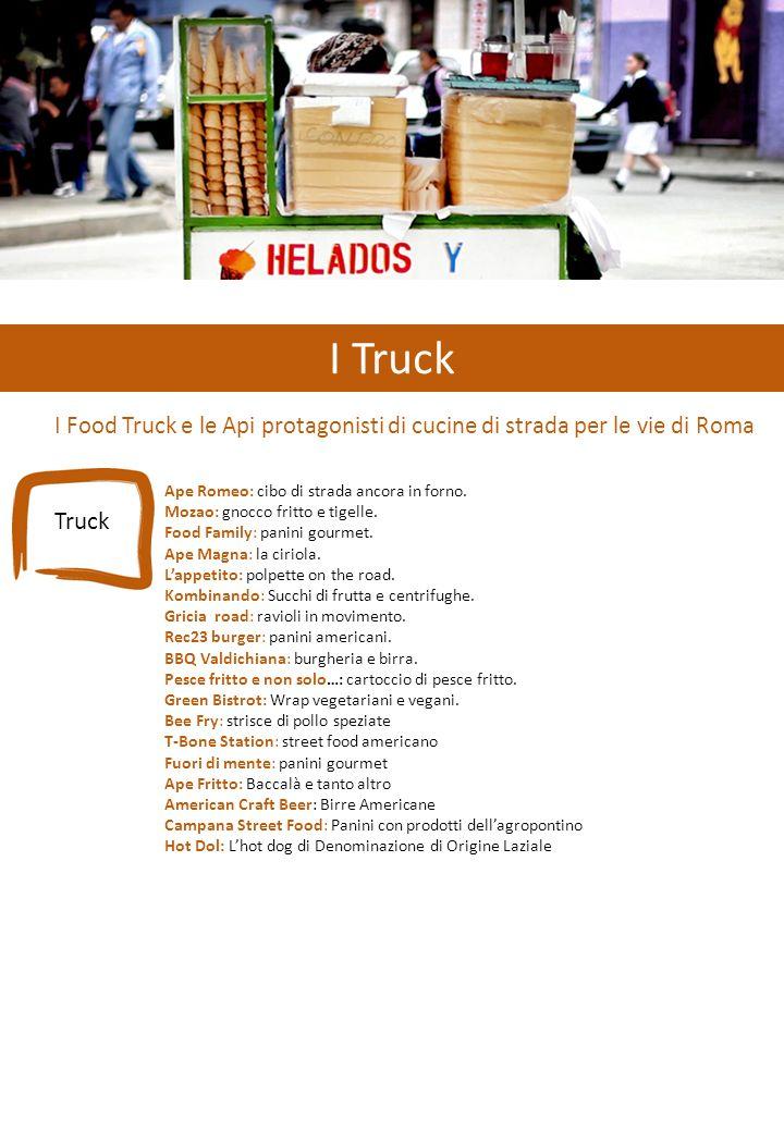 I Truck I Food Truck e le Api protagonisti di cucine di strada per le vie di Roma Ape Romeo: cibo di strada ancora in forno.