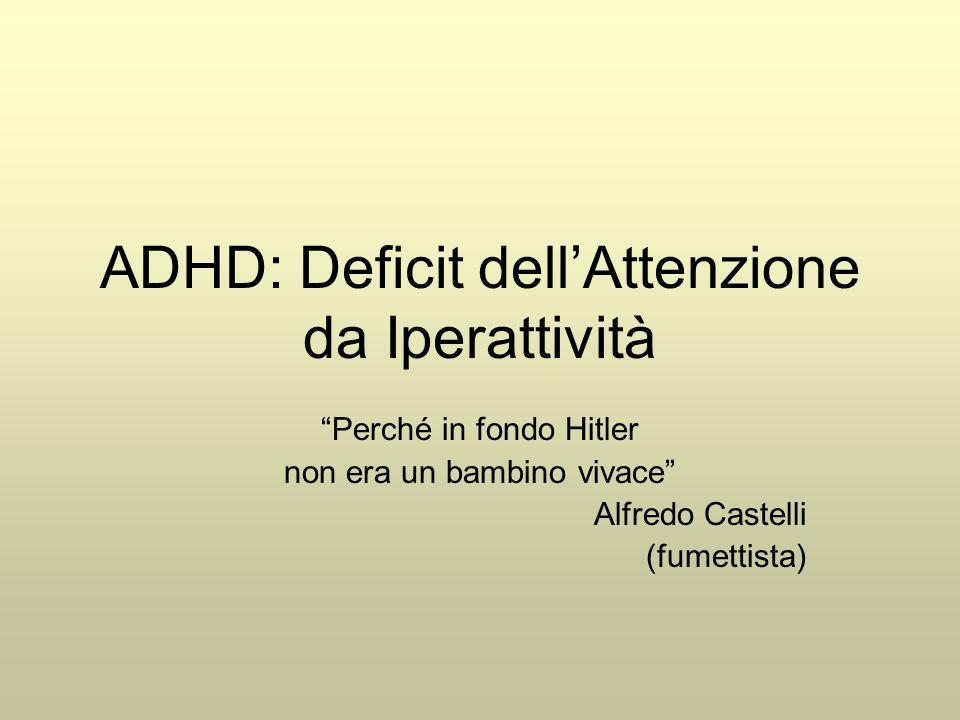"""ADHD: Deficit dell'Attenzione da Iperattività """"Perché in fondo Hitler non era un bambino vivace"""" Alfredo Castelli (fumettista)"""