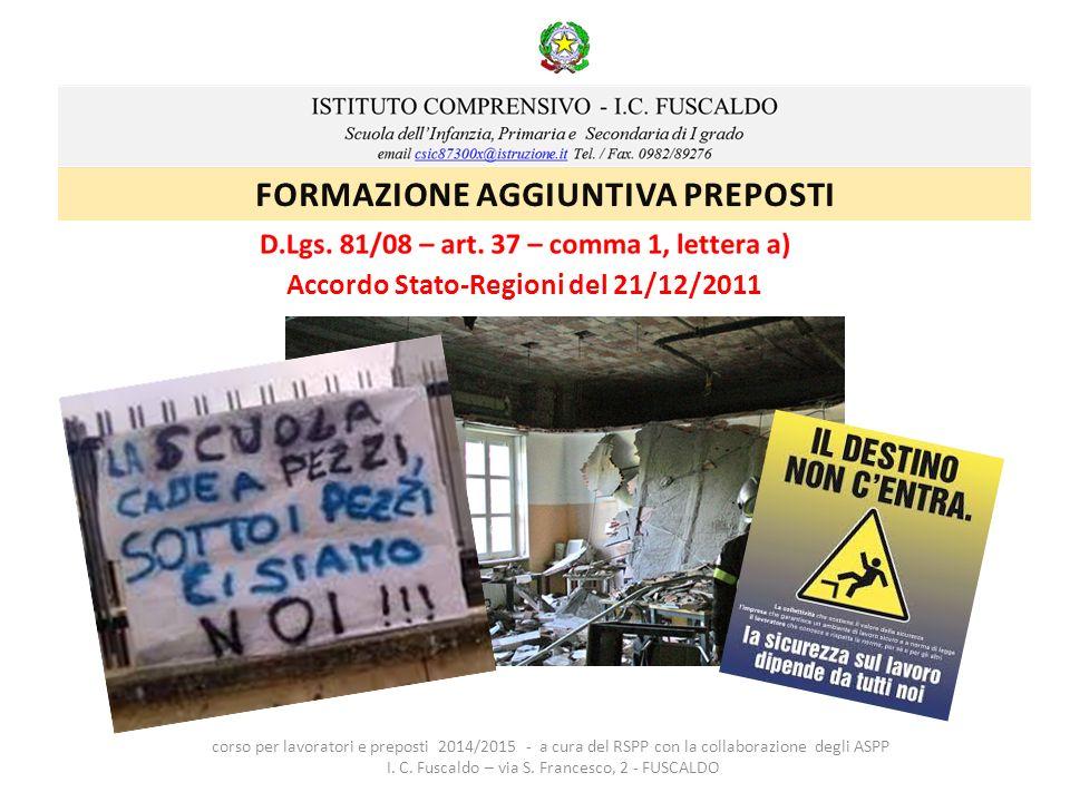 Accordo Stato-Regioni del 21/12/2011 corso per lavoratori e preposti 2014/2015 - a cura del RSPP con la collaborazione degli ASPP I. C. Fuscaldo – via