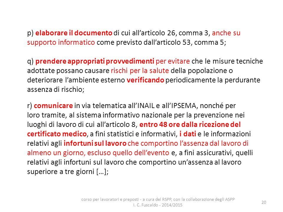 20 p) elaborare il documento di cui all'articolo 26, comma 3, anche su supporto informatico come previsto dall'articolo 53, comma 5; q) prendere appro