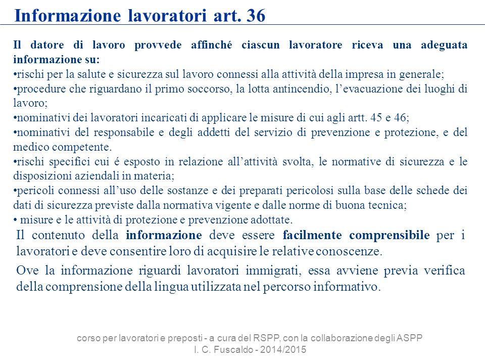 Informazione lavoratori art. 36 Il contenuto della informazione deve essere facilmente comprensibile per i lavoratori e deve consentire loro di acquis