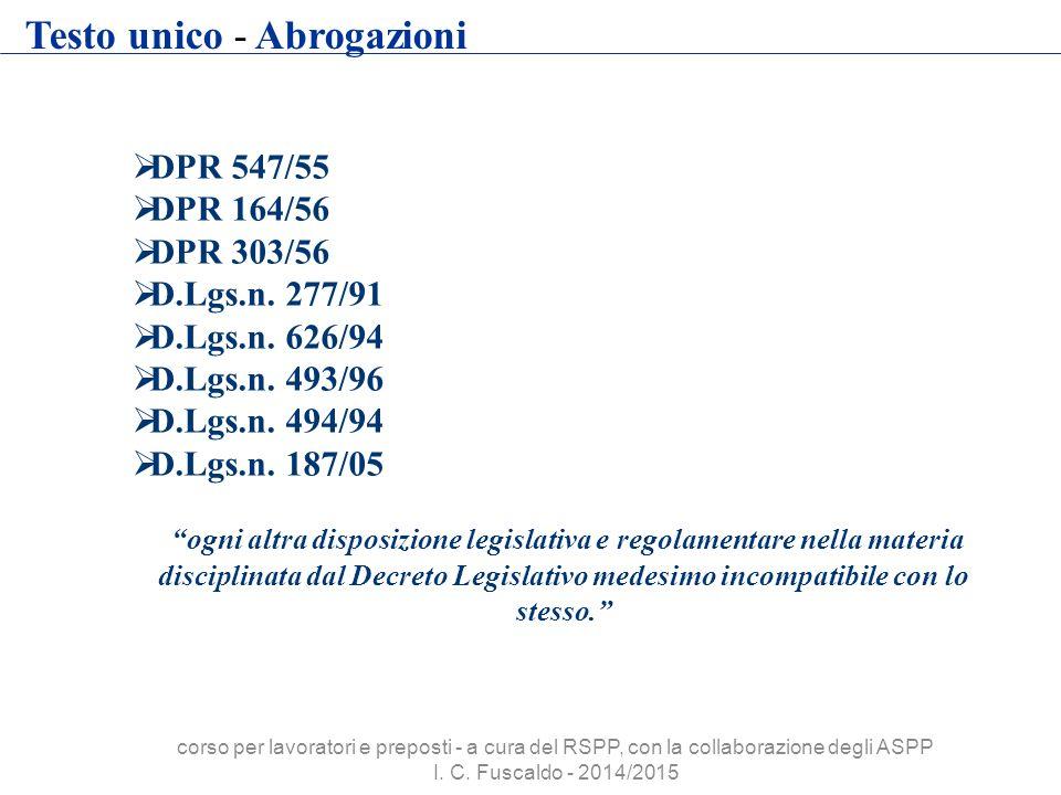 " DPR 547/55  DPR 164/56  DPR 303/56  D.Lgs.n. 277/91  D.Lgs.n. 626/94  D.Lgs.n. 493/96  D.Lgs.n. 494/94  D.Lgs.n. 187/05 ""ogni altra disposizi"