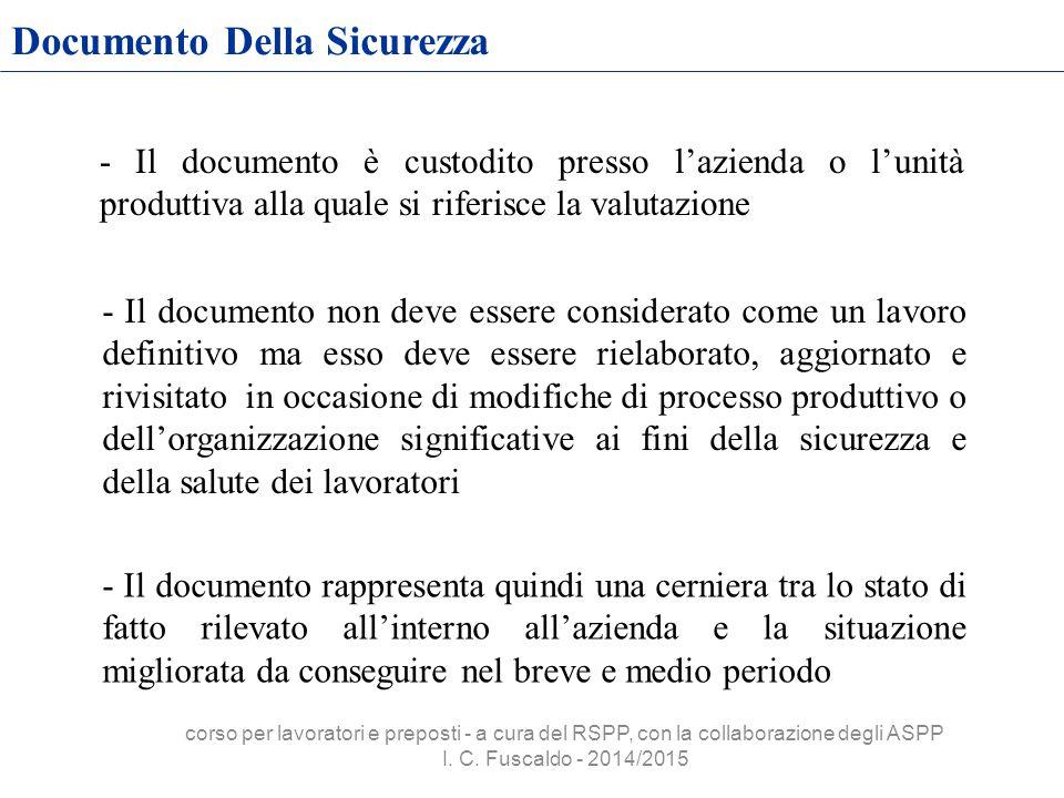 Documento Della Sicurezza - Il documento è custodito presso l'azienda o l'unità produttiva alla quale si riferisce la valutazione - Il documento non d