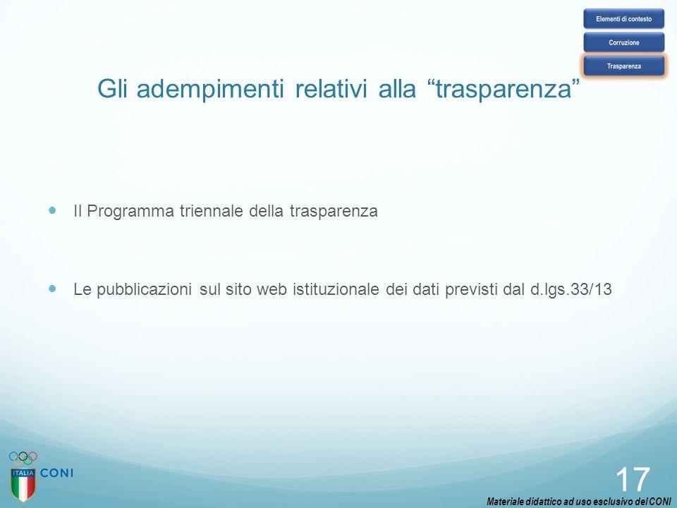"""Gli adempimenti relativi alla """"trasparenza"""" Il Programma triennale della trasparenza Le pubblicazioni sul sito web istituzionale dei dati previsti dal"""