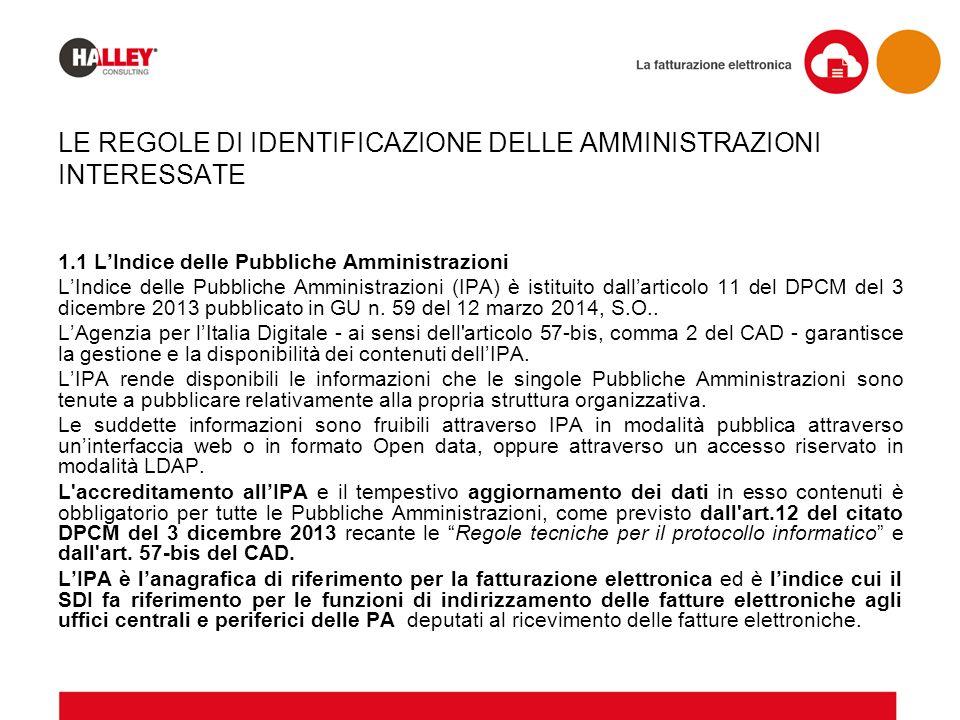 1.1 L'Indice delle Pubbliche Amministrazioni L'Indice delle Pubbliche Amministrazioni (IPA) è istituito dall'articolo 11 del DPCM del 3 dicembre 2013