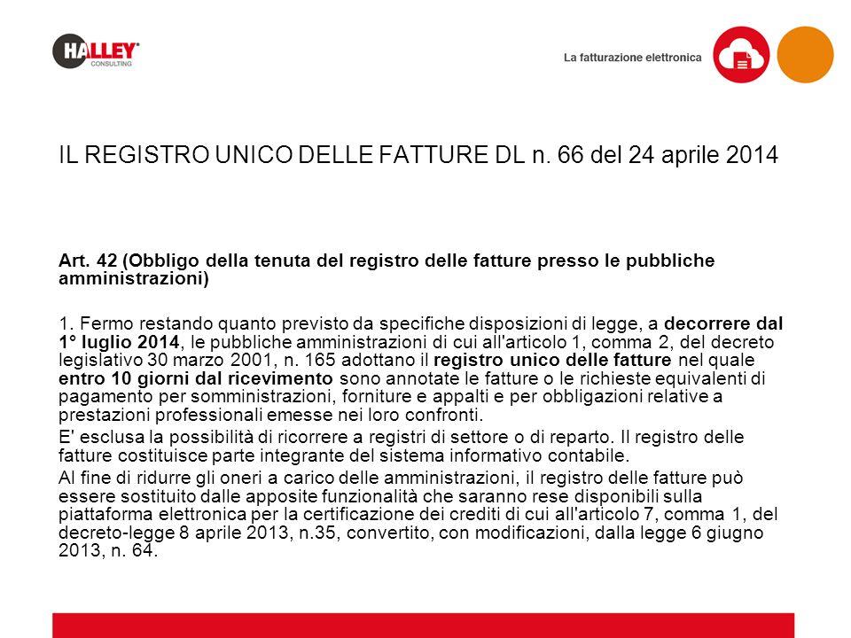 IL REGISTRO UNICO DELLE FATTURE DL n. 66 del 24 aprile 2014 Art. 42 (Obbligo della tenuta del registro delle fatture presso le pubbliche amministrazio