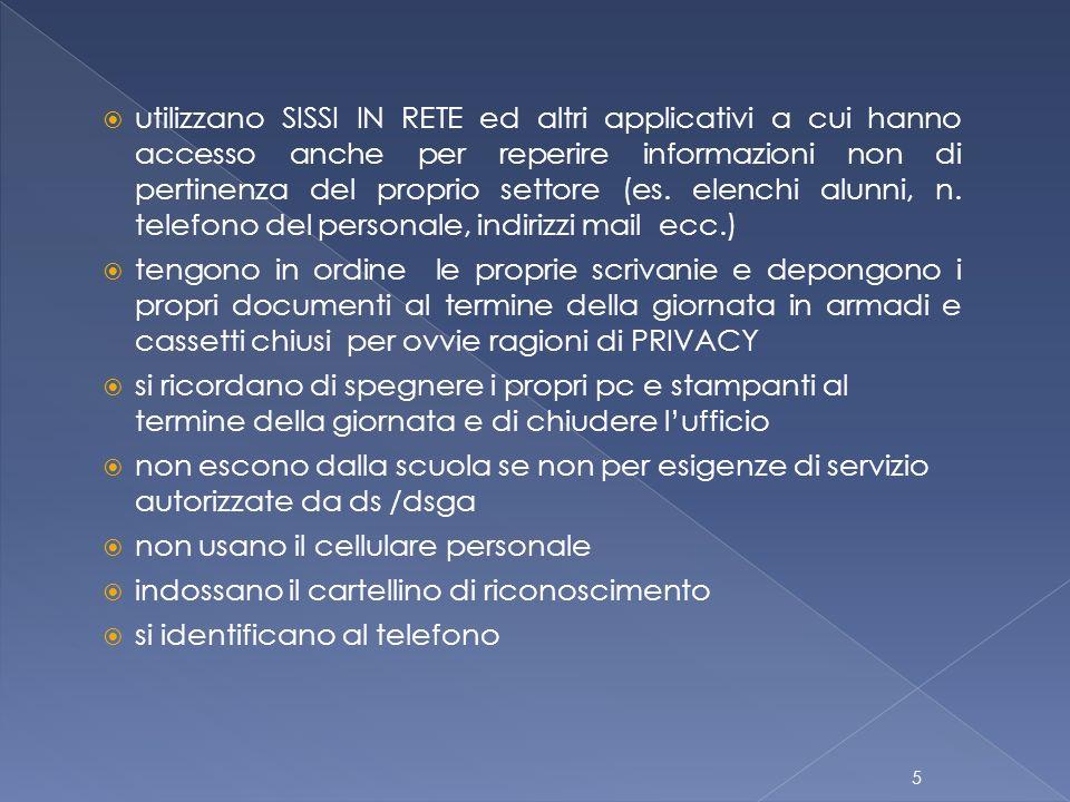  utilizzano SISSI IN RETE ed altri applicativi a cui hanno accesso anche per reperire informazioni non di pertinenza del proprio settore (es.