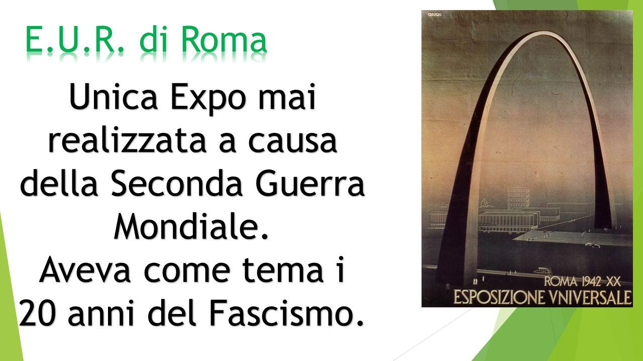 Unica Expo mai realizzata a causa della Seconda Guerra Mondiale.