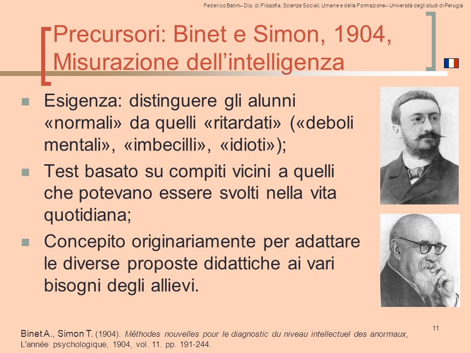 Federico Batini– Dip. di Filosofia, Scienze Sociali, Umane e della Formazione– Università degli studi di Perugia Precursori: Binet e Simon, 1904, Misu
