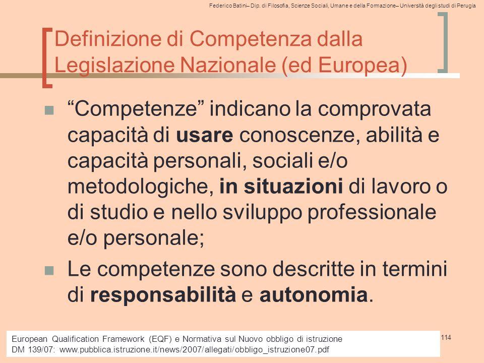 Federico Batini– Dip. di Filosofia, Scienze Sociali, Umane e della Formazione– Università degli studi di Perugia 114 Definizione di Competenza dalla L