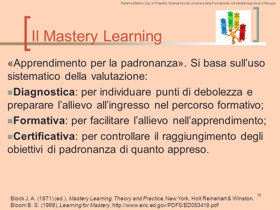 Federico Batini– Dip. di Filosofia, Scienze Sociali, Umane e della Formazione– Università degli studi di Perugia Il Mastery Learning «Apprendimento pe