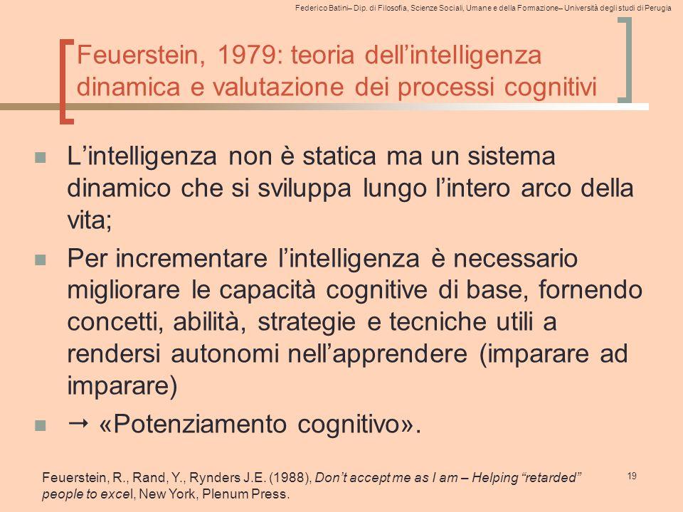 Federico Batini– Dip. di Filosofia, Scienze Sociali, Umane e della Formazione– Università degli studi di Perugia Feuerstein, 1979: teoria dell'intelli