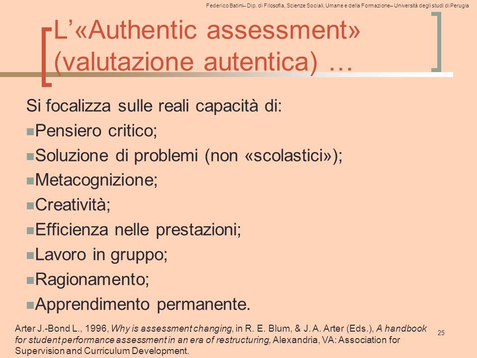 Federico Batini– Dip. di Filosofia, Scienze Sociali, Umane e della Formazione– Università degli studi di Perugia L'«Authentic assessment» (valutazione