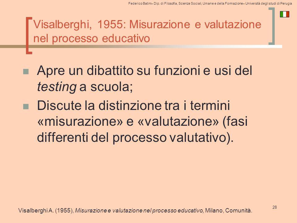 Federico Batini– Dip. di Filosofia, Scienze Sociali, Umane e della Formazione– Università degli studi di Perugia Visalberghi, 1955: Misurazione e valu