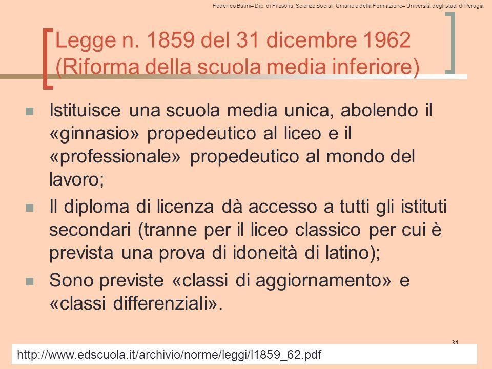 Federico Batini– Dip. di Filosofia, Scienze Sociali, Umane e della Formazione– Università degli studi di Perugia Legge n. 1859 del 31 dicembre 1962 (R