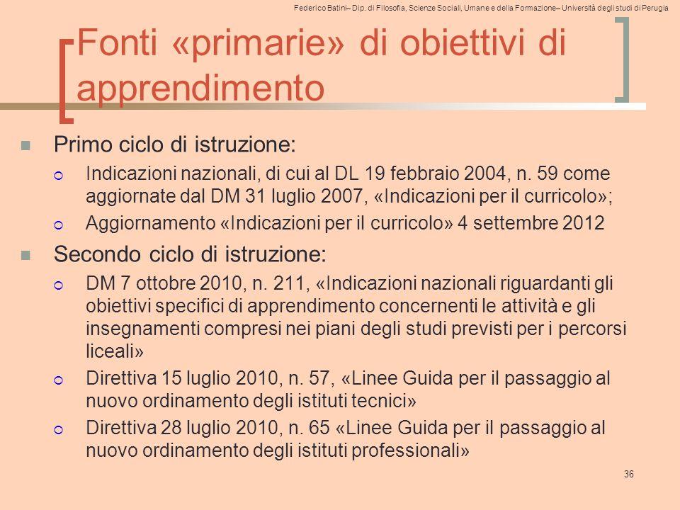 Federico Batini– Dip. di Filosofia, Scienze Sociali, Umane e della Formazione– Università degli studi di Perugia Fonti «primarie» di obiettivi di appr