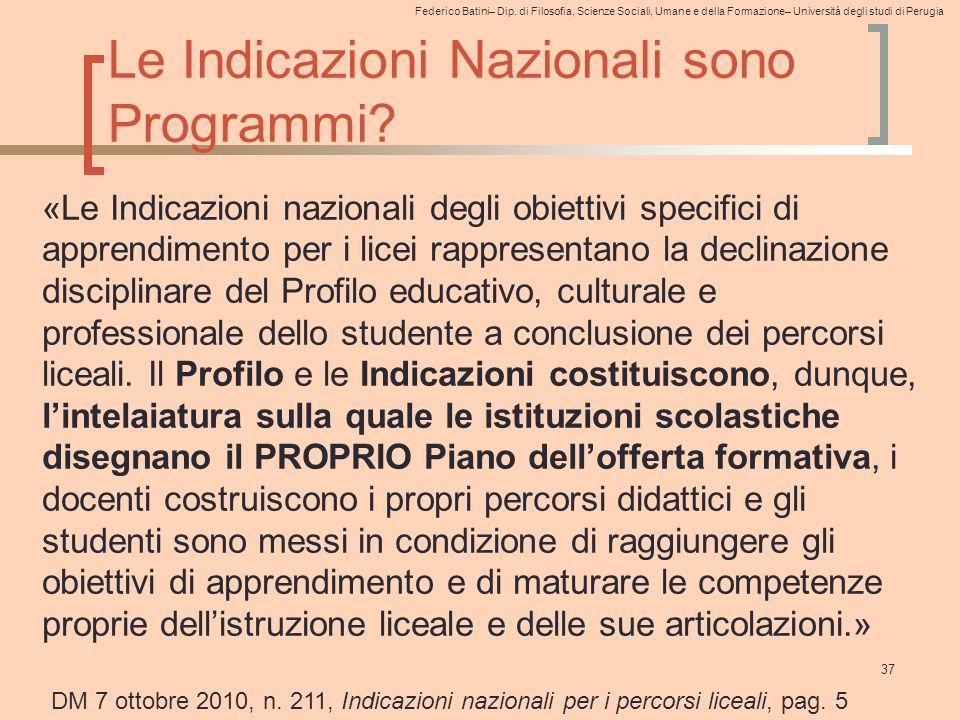 Federico Batini– Dip. di Filosofia, Scienze Sociali, Umane e della Formazione– Università degli studi di Perugia Le Indicazioni Nazionali sono Program