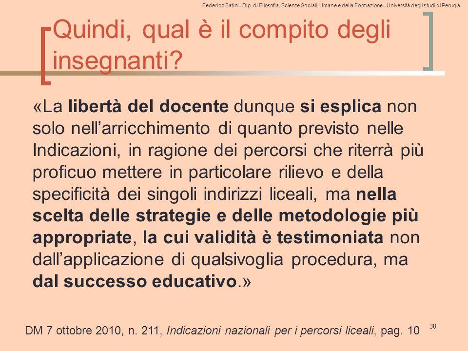 Federico Batini– Dip. di Filosofia, Scienze Sociali, Umane e della Formazione– Università degli studi di Perugia Quindi, qual è il compito degli inseg