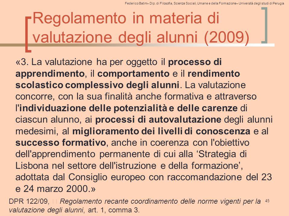 Federico Batini– Dip. di Filosofia, Scienze Sociali, Umane e della Formazione– Università degli studi di Perugia Regolamento in materia di valutazione