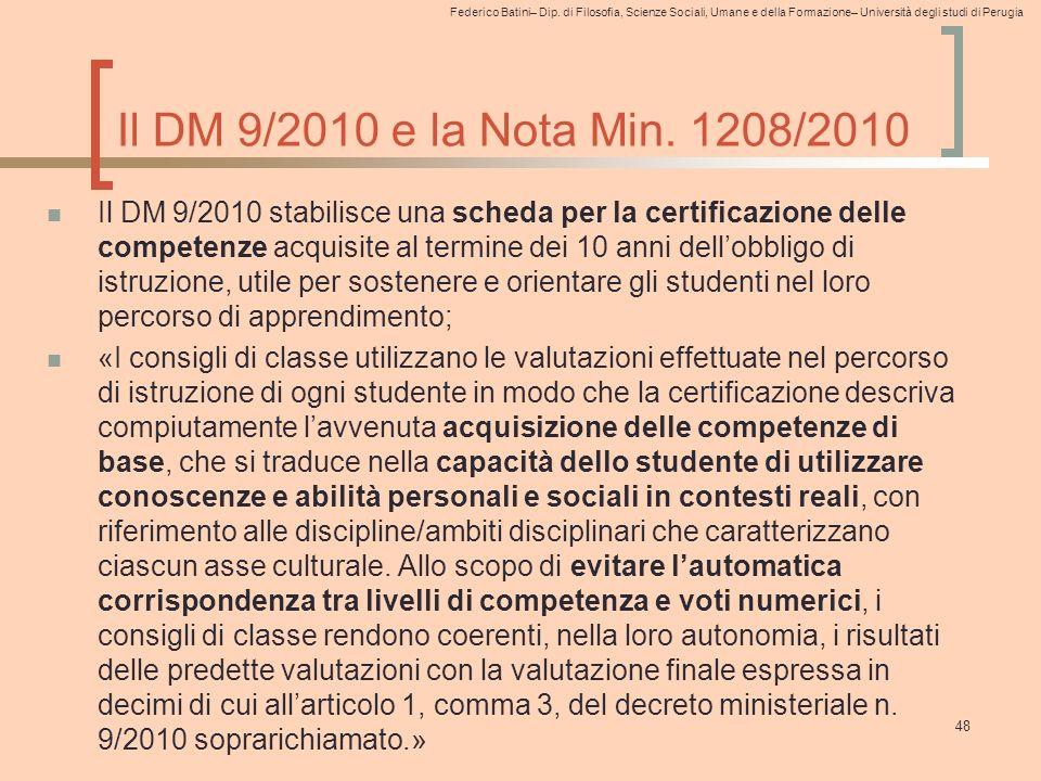 Federico Batini– Dip. di Filosofia, Scienze Sociali, Umane e della Formazione– Università degli studi di Perugia Il DM 9/2010 e la Nota Min. 1208/2010