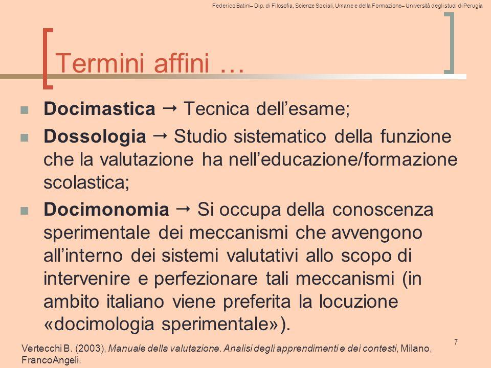 Federico Batini– Dip. di Filosofia, Scienze Sociali, Umane e della Formazione– Università degli studi di Perugia Termini affini … 7 Docimastica  Tecn