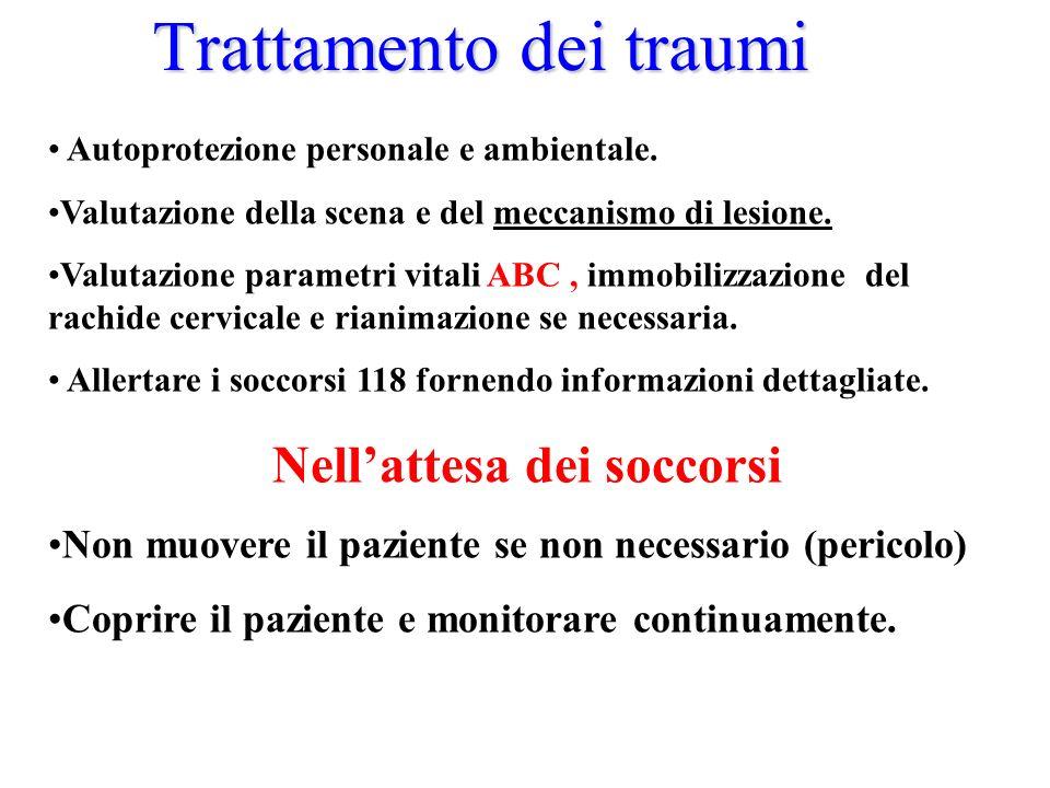 Trattamento dei traumi Autoprotezione personale e ambientale. Valutazione della scena e del meccanismo di lesione. Valutazione parametri vitali ABC, i