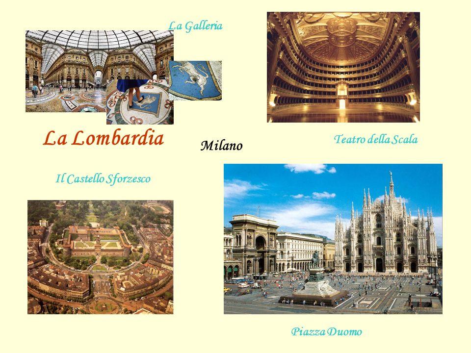 Milano Teatro della Scala La Galleria Piazza Duomo Il Castello Sforzesco La Lombardia