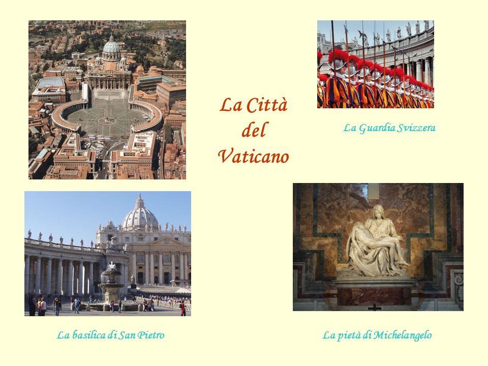 La Guardia Svizzera La pietà di MichelangeloLa basilica di San Pietro La Città del Vaticano